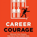 Career Courage: Do You Have What it Takes To Follow Your True Calling?