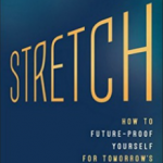 "Book Review: ""Stretch"" Shows How to Future-Proof Your Career"